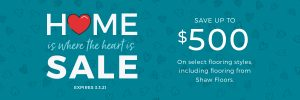 Home is Where the Heart is Sale | Markville Carpet & Flooring